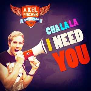 "Axel Fischer: ""Cha la la I need you"""